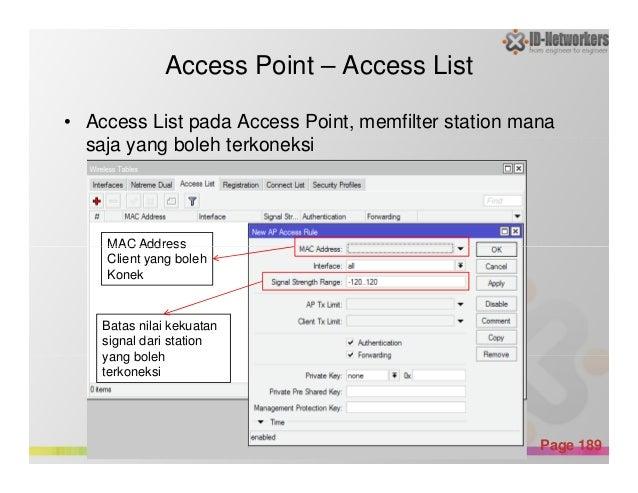 Access Point – Access List • Access List pada Access Point, memfilter station mana saja yang boleh terkoneksi MAC Address ...