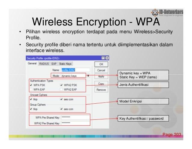 Wireless Encryption - WPA • Pilihan wireless encryption terdapat pada menu Wireless>Security Profile. • Security profile d...