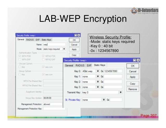 LAB-WEP Encryption • Pada Wireless> Wireless Security Profile: -Mode: static keys required -Key 0 : 40 bit -0x : 123456789...