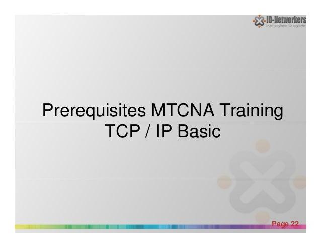 Prerequisites MTCNA Training TCP / IP Basic Powerpoint Templates Page 22 TCP / IP Basic