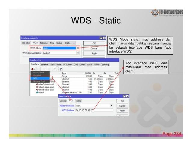 WDS - Static WDS Mode static, mac address dari client harus ditambahkan secara manual ke sebuah interface WDS baru (add in...