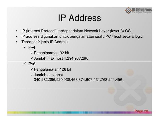 IP Address • IP (Internet Protocol) terdapat dalam Network Layer (layer 3) OSI. • IP address digunakan untuk pengalamatan ...