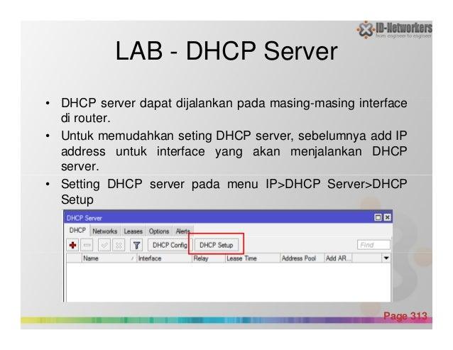LAB - DHCP Server • DHCP server dapat dijalankan pada masing-masing interface di router. • Untuk memudahkan seting DHCP se...