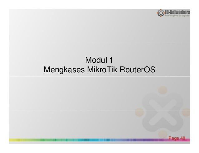 Modul 1 Mengkases MikroTik RouterOS Powerpoint Templates Page 49