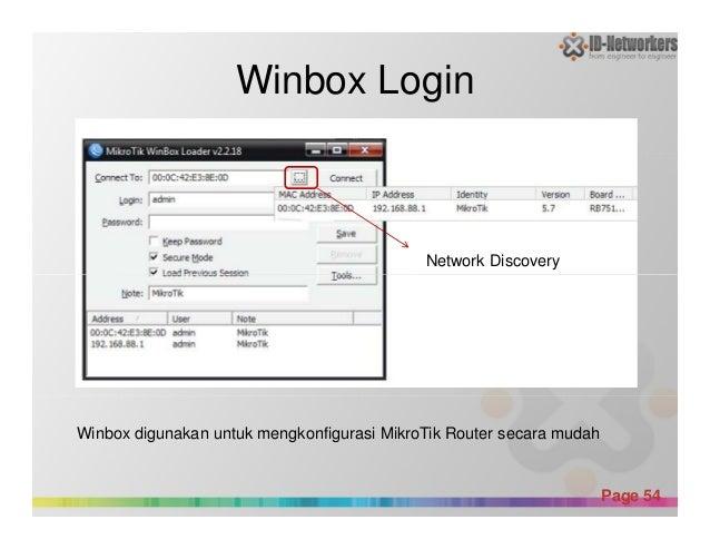 Winbox Login Network Discovery Powerpoint Templates Page 54 Winbox digunakan untuk mengkonfigurasi MikroTik Router secara ...