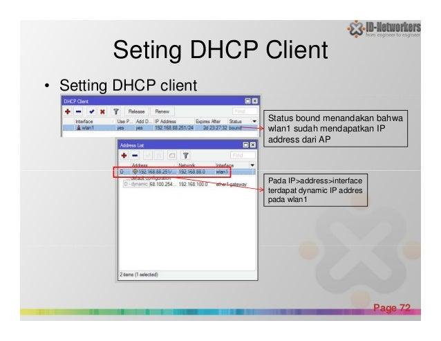 Seting DHCP Client • Setting DHCP client Status bound menandakan bahwa wlan1 sudah mendapatkan IP address dari AP Powerpoi...