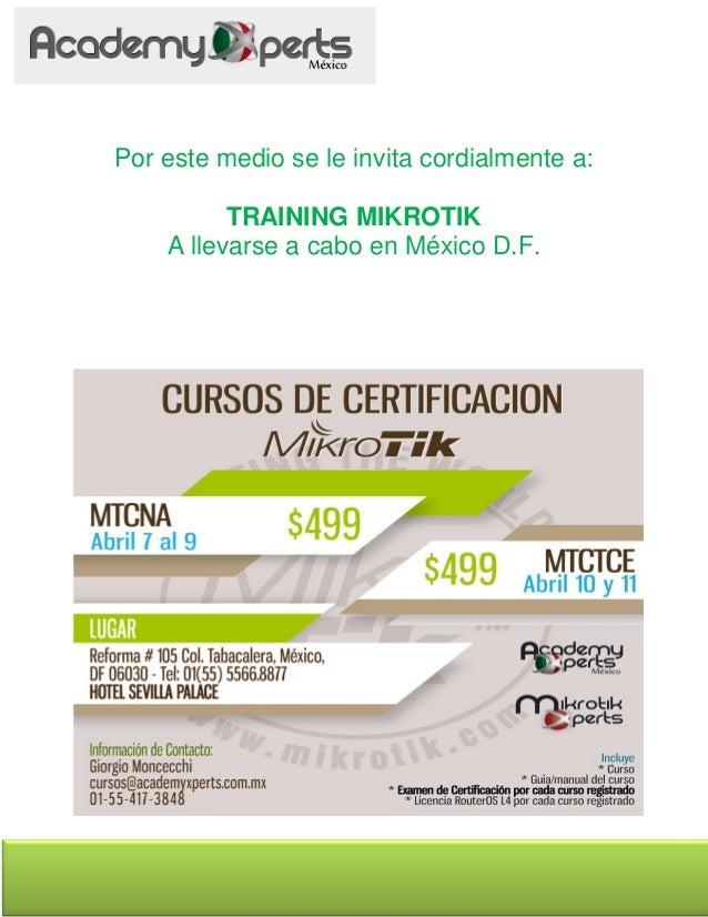 Por este medio se le invita cordialmente a: TRAINING MIKROTIK A llevarse a cabo en México D.F.