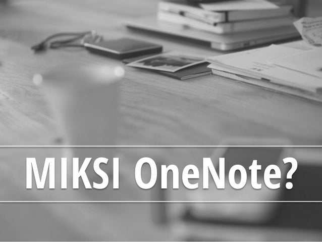 Miksi OneNote? 7 fiksua ominaisuutta Slide 2