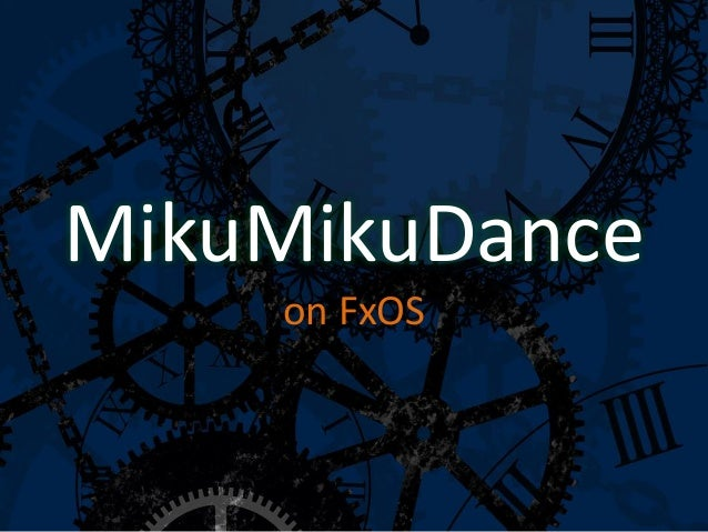 MikuMikuDance on FxOS