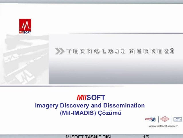 MilSOFTImagery Discovery and Dissemination        (Mil-IMADIS) Çözümü