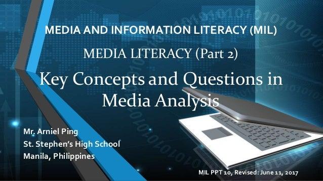 MEDIA AND INFORMATION LITERACY (MIL) Mr. Arniel Ping St. Stephen's High School Manila, Philippines MEDIA LITERACY (Part 2)...