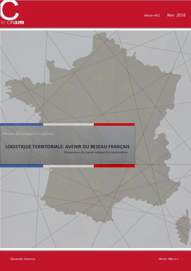 Mission d'Investigation Logistique LOGISTIQUE TERRITORIALE: AVENIR DU RESEAU FRANÇAIS Perspectives du transit national de ...