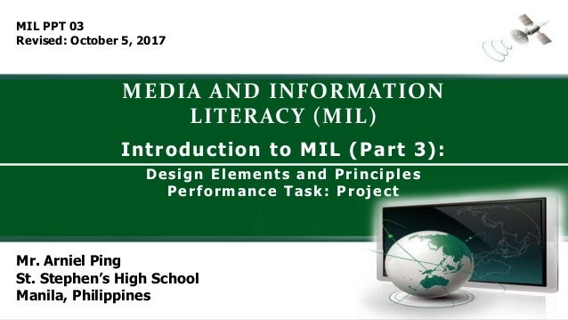 MEDIA AND INFORMATION LITERACY (MIL) Mr. Arniel Ping St. Stephen's High School Manila, Philippines Introduction to MIL (Pa...