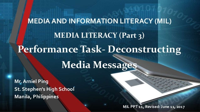 MEDIA AND INFORMATION LITERACY (MIL) Mr. Arniel Ping St. Stephen's High School Manila, Philippines MEDIA LITERACY (Part 3)...