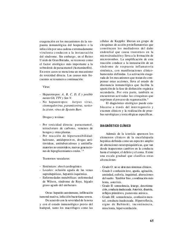 65 exageración en los mecanismos de la res- puesta inmunológica del hospedero o la infección por una cadena extremadamente...
