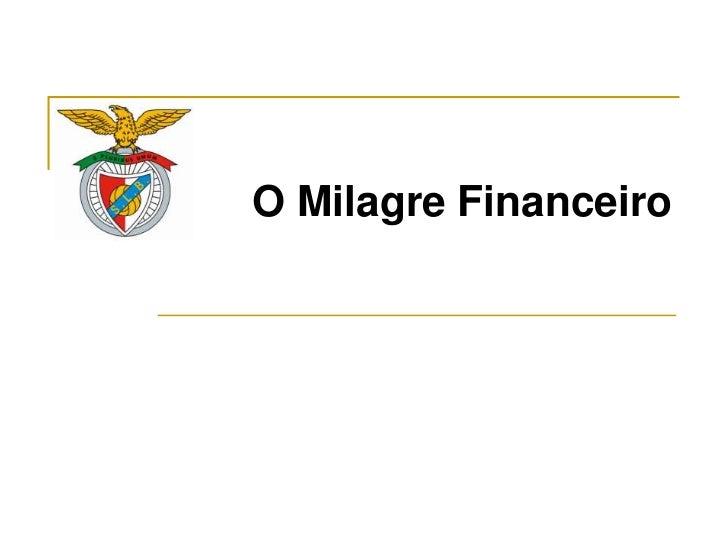 O Milagre Financeiro