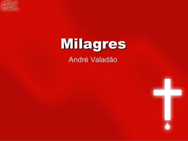 MilagresMilagres André Valadão