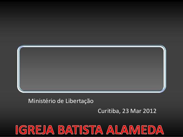 Ministério de Libertação Curitiba, 23 Mar 2012