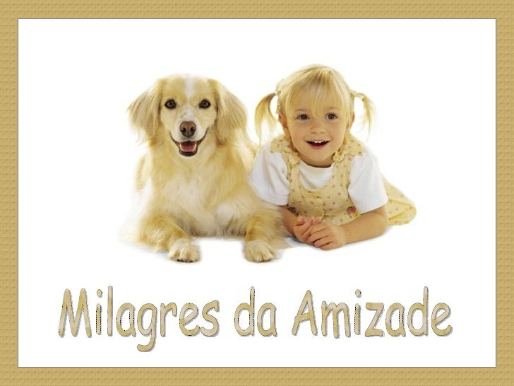 Milagres da Amizade