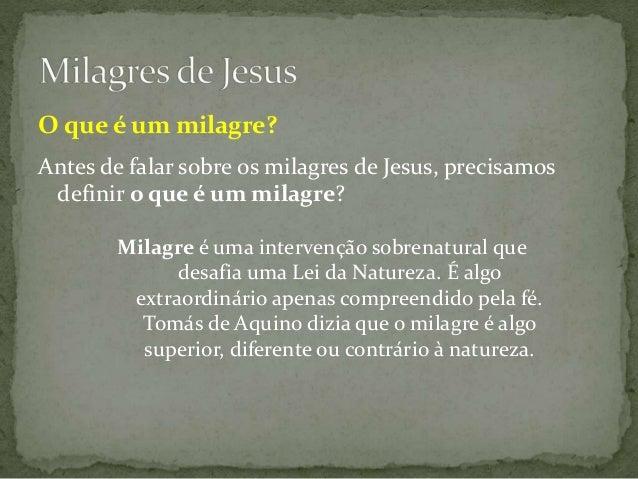 Milagres de Jesus: Breve análise nos evangelhos Slide 2
