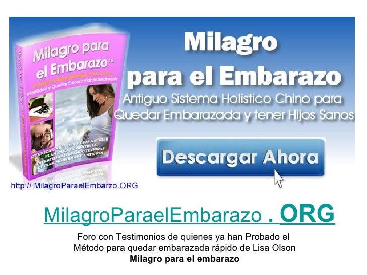 MilagroParaelEmbarazo   .   ORG Foro con Testimonios de quienes ya han Probado el  Método para quedar embarazada rápido de...