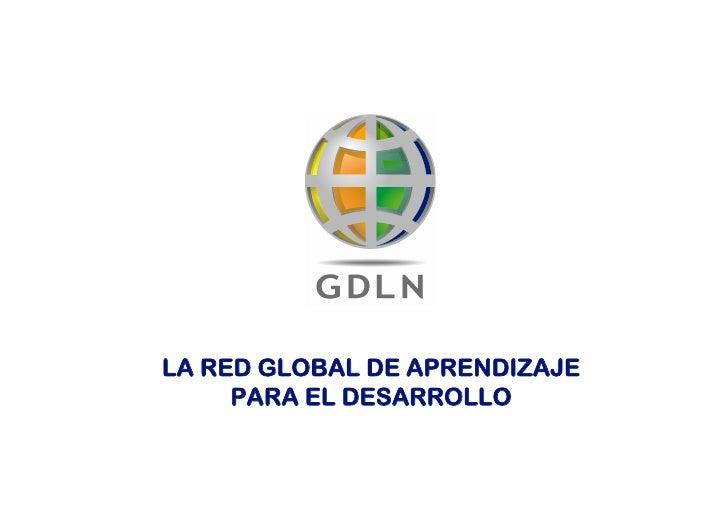 LA RED GLOBAL DE APRENDIZAJE      PARA EL DESARROLLO