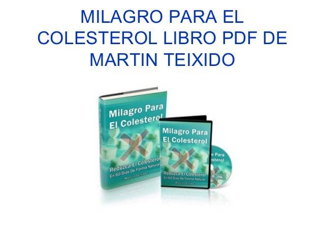 MILAGRO PARA EL COLESTEROL LIBRO PDF DE MARTIN TEIXIDO