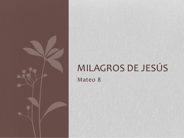 Mateo 8 MILAGROS DE JESÚS