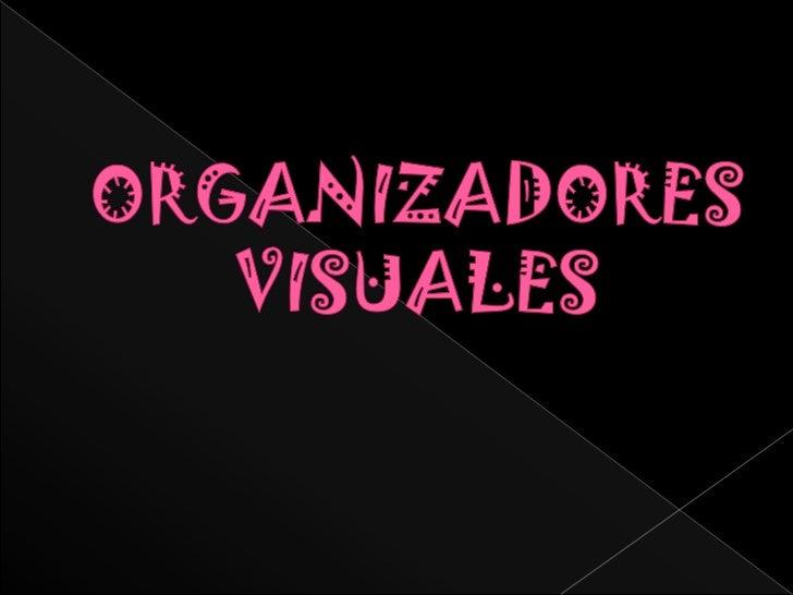 ORGANIZADORES VISUALES<br />