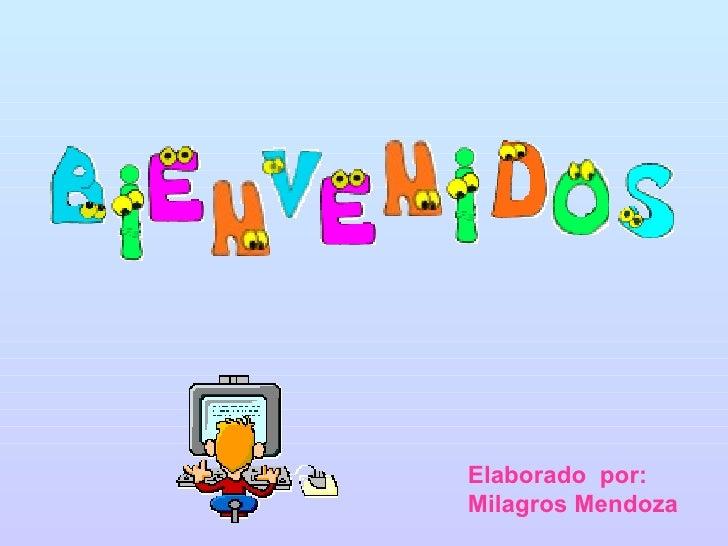 Elaborado  por: Milagros Mendoza