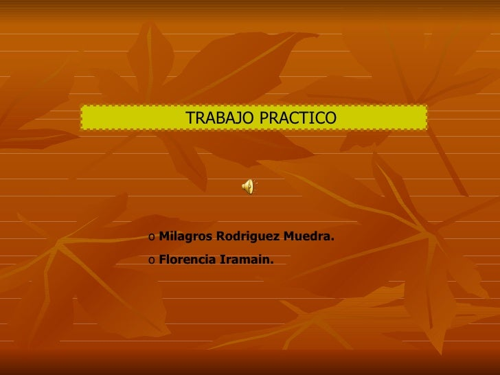 TRABAJO PRACTICO   <ul><ul><ul><ul><ul><li>Milagros Rodriguez Muedra.   </li></ul></ul></ul></ul></ul><ul><ul><ul><ul><ul>...