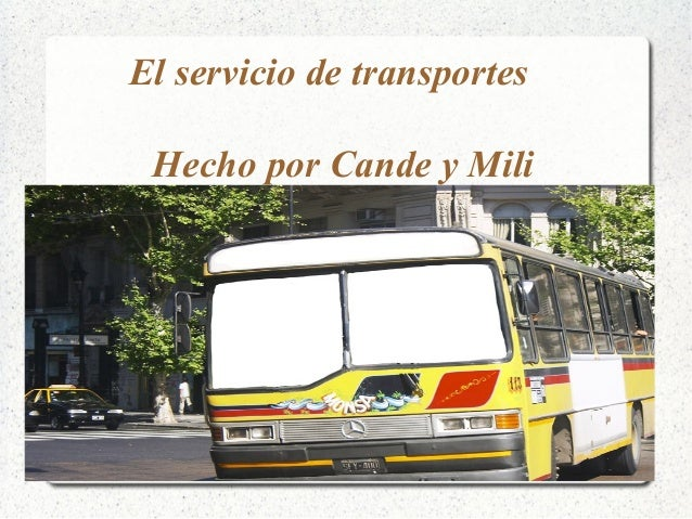 El servicio de transportes  Hecho por Cande y Mili