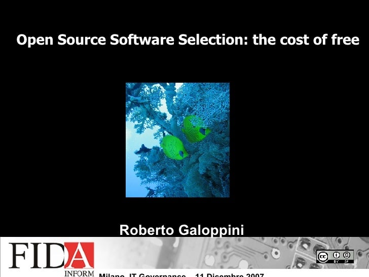 Open Source Software Selection: the cost of free Roberto Galoppini