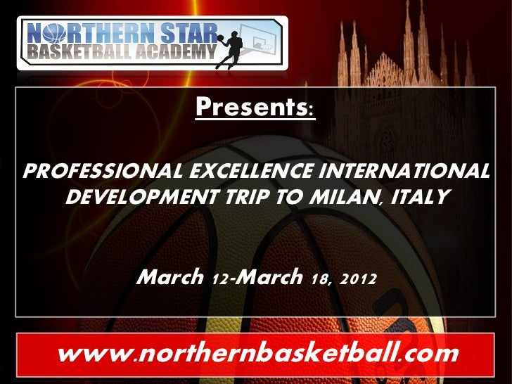 Presents:PROFESSIONAL EXCELLENCE INTERNATIONAL   DEVELOPMENT TRIP TO MILAN, ITALY        March 12-March 18, 2012  www.nort...