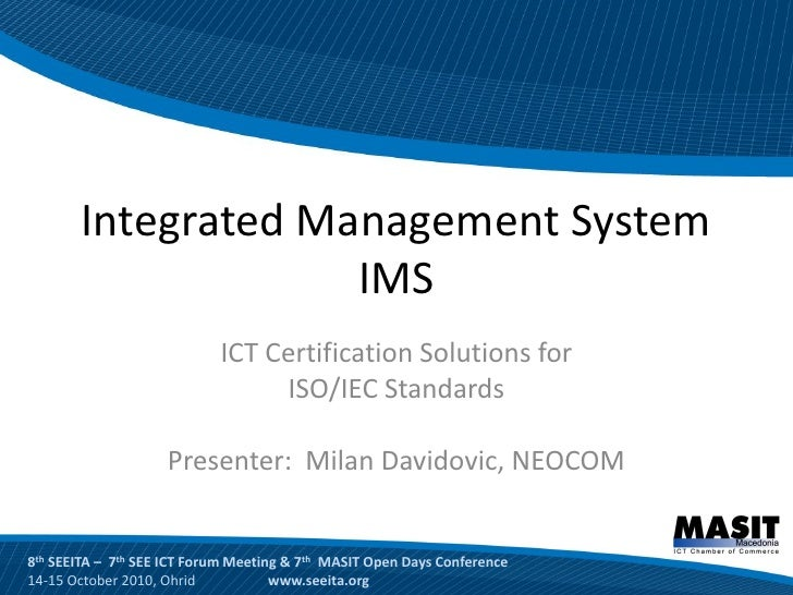Integrated Management System                     IMS                             ICT Certification Solutions for          ...