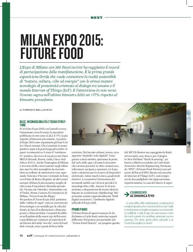 N E XT  MILAN EXPO 2015: FUTURE FOOD L'Expo di Milano con 140 Paesi iscritti ha raggiunto il record di partecipazione dell...