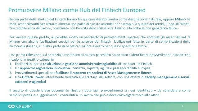 Buona parte delle startup del Fintech hanno fin qui considerato Londra come destinazione naturale; eppure Milano ha molti ...