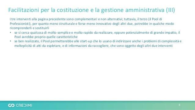 Facilitazioni per la costituzione e la gestione amministrativa (III) I tre interventi alla pagina precedente sono compleme...