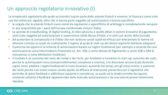 Un approccio regolatorio innovativo (I) La complessità regolatoria alla quale va incontro la gran parte delle aziende fint...