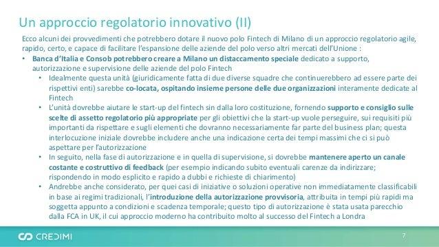 Un approccio regolatorio innovativo (II) Ecco alcuni dei provvedimenti che potrebbero dotare il nuovo polo Fintech di Mila...