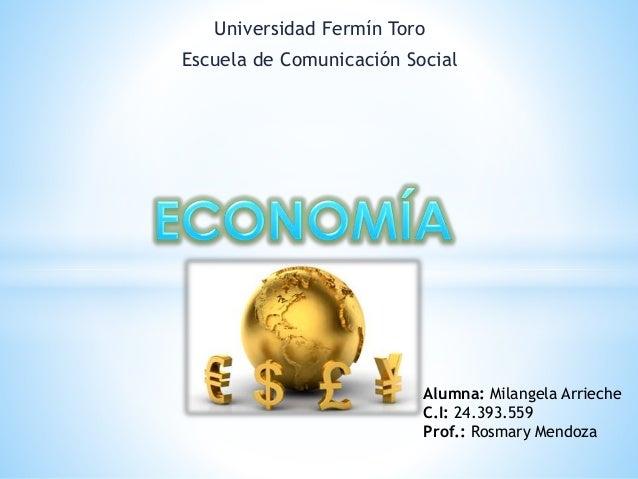 Universidad Fermín Toro Escuela de Comunicación Social Alumna: Milangela Arrieche C.I: 24.393.559 Prof.: Rosmary Mendoza