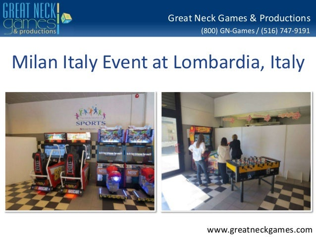 (800) GN-Games / (516) 747-9191 www.greatneckgames.com Great Neck Games & Productions Milan Italy Event at Lombardia, Italy