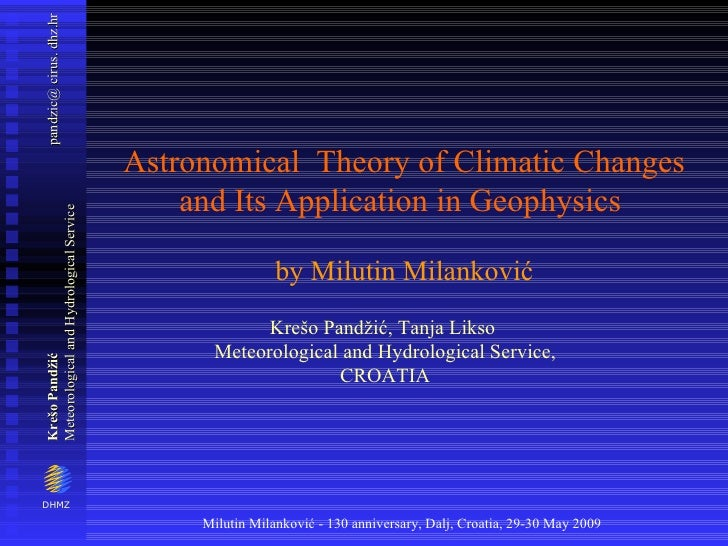 Astronomical  Theory of Climatic Changes and Its Application in Geophysics   by Milutin Milankovi ć Krešo Pandžić , Tanja ...