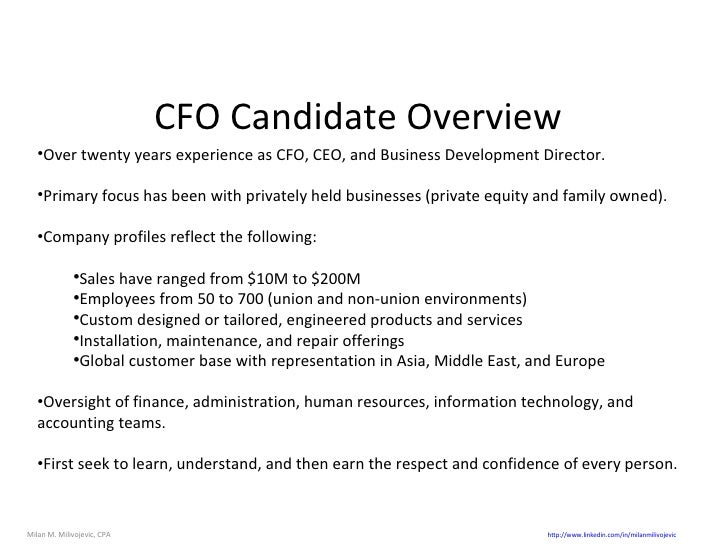 CFO Candidate Overview <ul><li>Over twenty years experience as CFO, CEO, and Business Development Director. </li></ul><ul>...