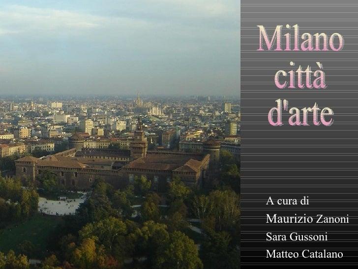 A cura di Maurizio  Zanoni Sara Gussoni Matteo Catalano Milano città d'arte
