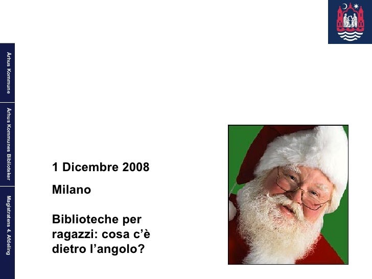 1 Dicembre 2008 Milano Biblioteche per ragazzi: cosa c'è dietro l'angolo?