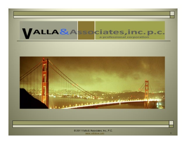 © 2011 Valla & Associates, Inc., P.C. www.vallalaw.com 1