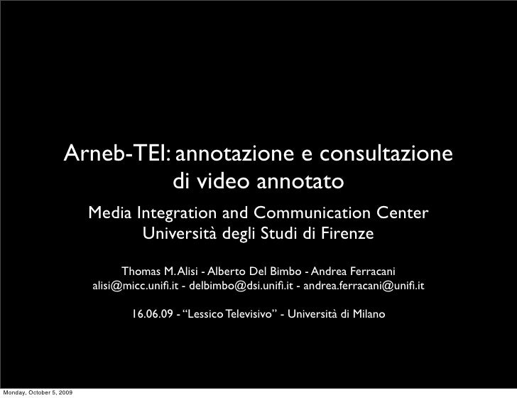 Arneb-TEI: annotazione e consultazione                               di video annotato                           Media Int...