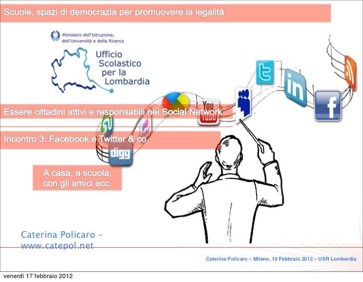 Caterina Policaro –     www.catepol.net                           Caterina Policaro – Milano, 10 Febbraio 2012 – USR Lomba...