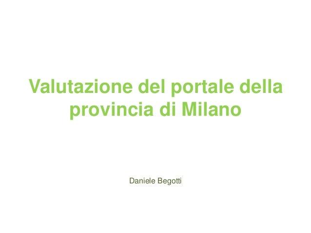 Valutazione del portale della provincia di Milano Daniele Begotti